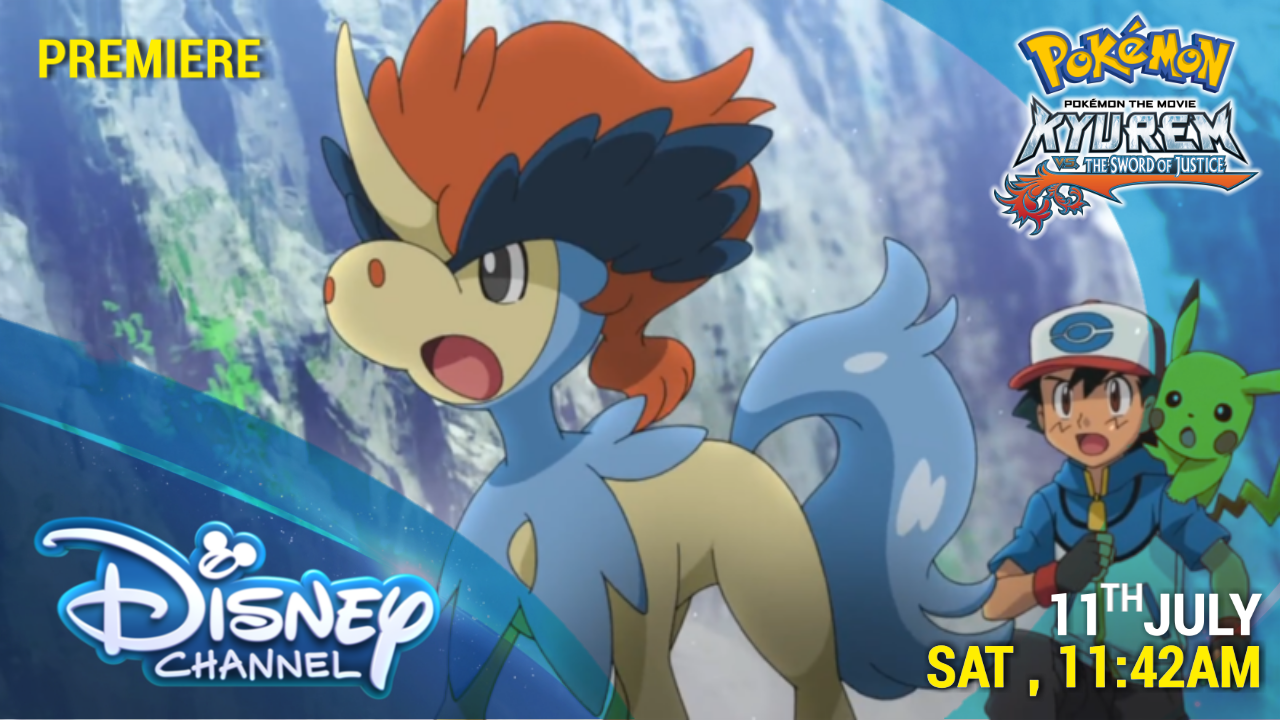 Disney Channel India To Premiere Pokémon The Movie Kyurem vs The sword of Justice on 11th July  !