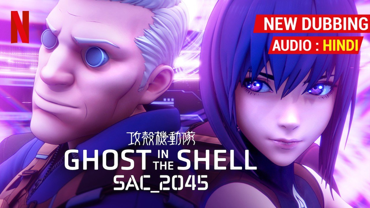 Ghost In The Shell SAC_2045 Streaming on Netflix India in Hindi Dub !